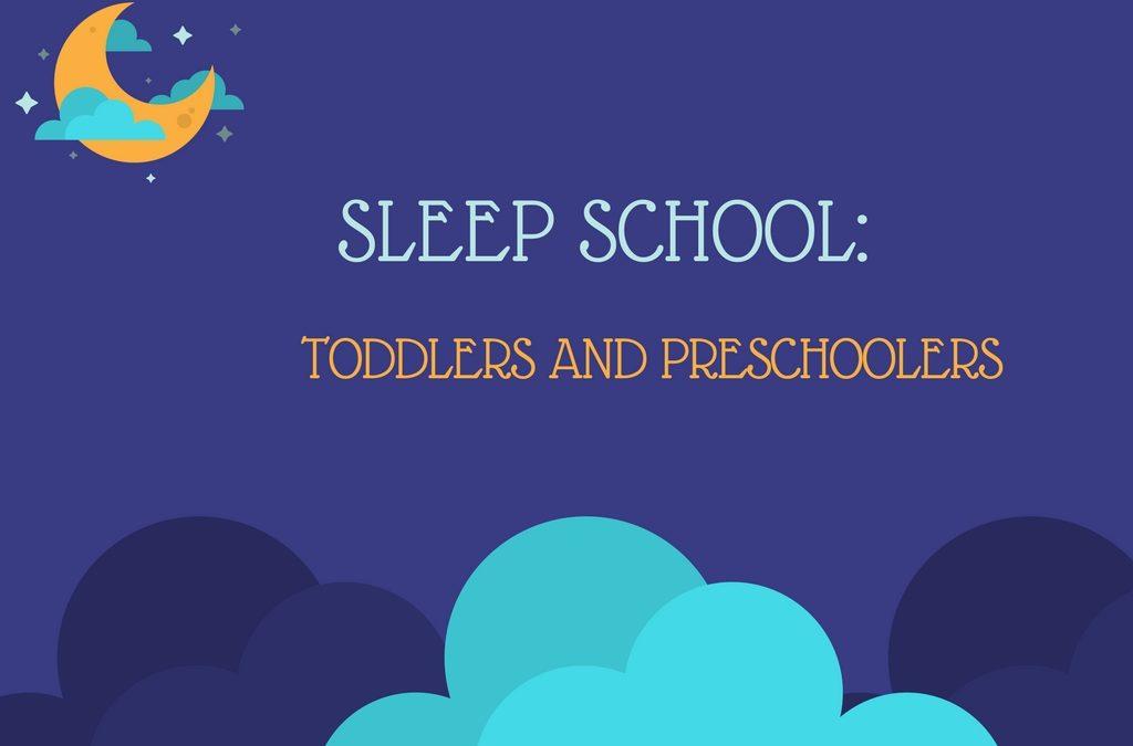 Sleep School: Toddlers & Preschoolers