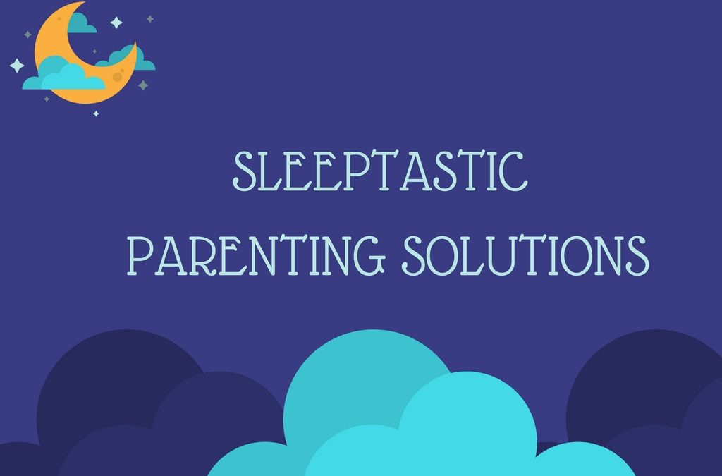 Sleeptastic Parenting Solutions